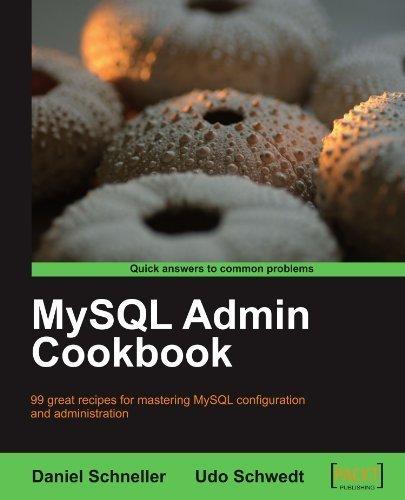 MySQL Admin Cookbook by Daniel Schneller (2010-03-30)