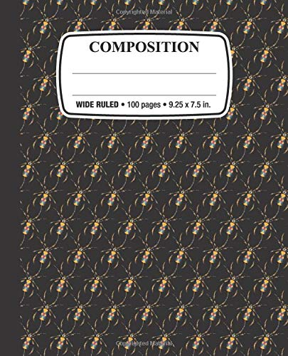 Composition Notebook: Spider Invasion: Wide Ruled • 100 Pages • 9.25 x 7.5 in. for School Office Home Student Teacher Use