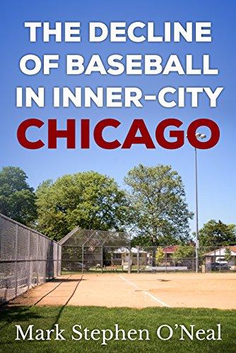 The Decline of Baseball in Inner-City Chicago (English Edition) por Mark Stephen O'Neal