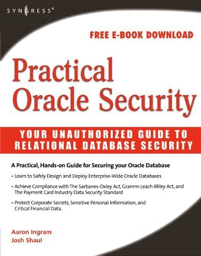 Practical Oracle Security: Your Unauthorized Guide to Relational Database Security by Josh Shaul (2007-11-26)