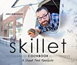 The Skillet Cookbook: A Street Food Manifesto by Josh Henderson (2012-07-10)