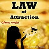 Law of Attraction: Money, Happiness, Love, and Better Relationships for Everyone