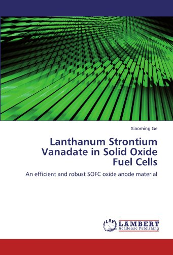 Lanthanum Strontium Vanadate in Solid Oxide Fuel Cells: An efficient and robust SOFC oxide anode material