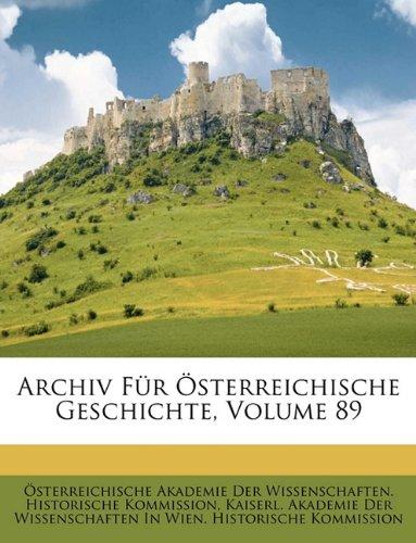 Archiv Für Österreichische Geschichte, Volume 89