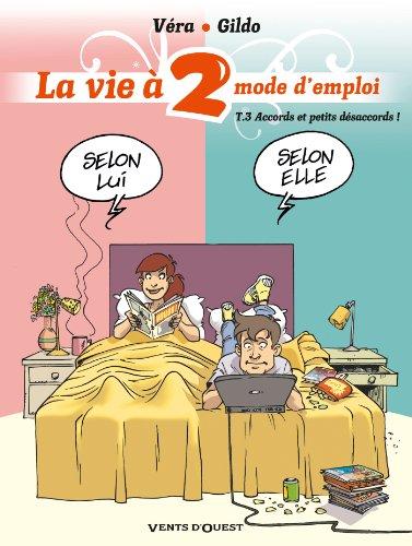 La vie à 2, mode d'emploi - Tome 3 : Accords et petits désaccords !