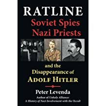 Ratline: Soviet Spies, Nazi Priests, and the Disappearance of Adolf Hitler by Peter Levenda (2012-04-17)