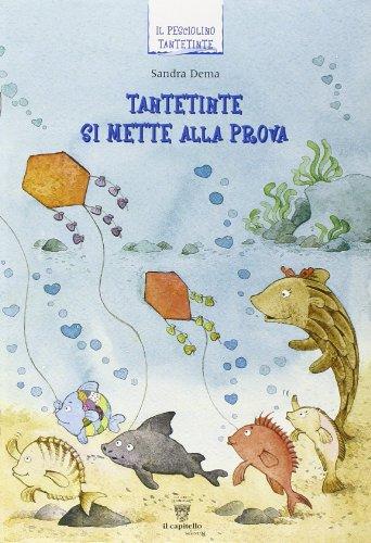 Un pesciolino curioso che si chiama Tantetinte. Per la 3ª classe elementare