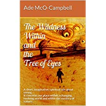 The Wildness Within and the Tree of Eyes: A short, imaginative tale about seeing.