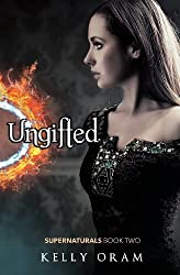Ungifted by Kelly Oram (2014-01-15)