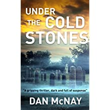 UNDER THE COLD STONES: a gripping thriller, dark and full of suspense (English Edition)