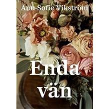 Enda vän (Swedish Edition)