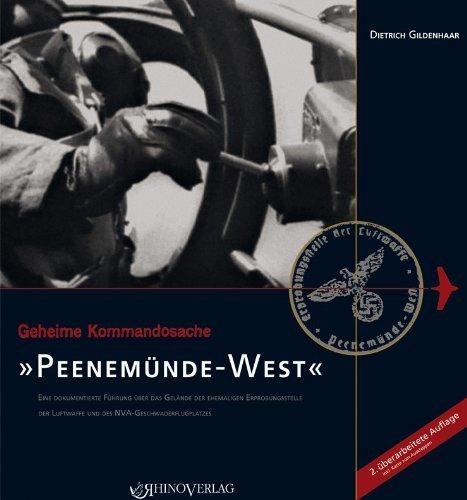 Geheime Kommandosache: Peenem?nde-West: Eine dokumentierte F?hrung ?ber das Gel?nde der ehemaligen Erprobungsstelle der Luftwaffe und des NVA-Geschwaderflugplatzes by Dietrich Gildenhaar(2013-07-04)