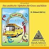 Das arabische Alphabet für Gross und Klein - Audio-CD: Die