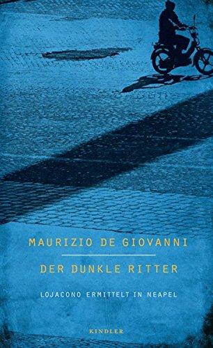 Der dunkle Ritter: Lojacono ermittelt in Neapel