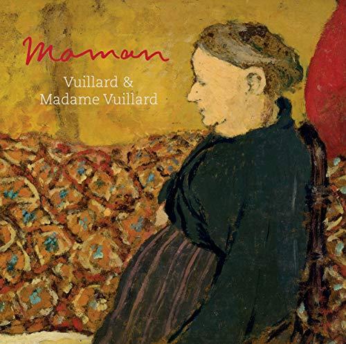 Maman : Vuillard and Madame Vuillard par Francesca Berry