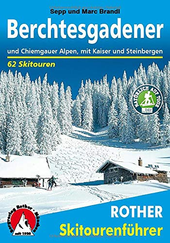 Berchtesgadener und Chiemgauer Alpen: mit Kaiser und Steinbergen. 62 Skitouren (Rother Skitourenführer)