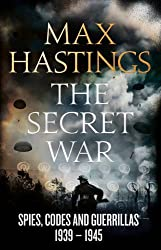 The Secret War by Max Hastings (2015-09-10)