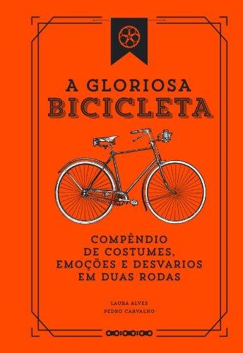 A Gloriosa Bicicleta (Portuguese Edition) por Pedro Carvalho
