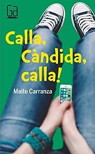 Calla, Càndida, calla! par Maite Carranza