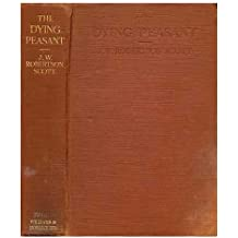 The dying peasant and the future of his sons / by J.W. Robertson Scott