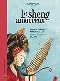 Le sheng amoureux / Claude Clément   Clément, Claude (1946-....). Auteur