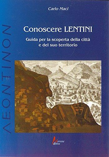 Conoscere Lentini. Guida per la scoperta della città e del suo territorio por Carlo Maci