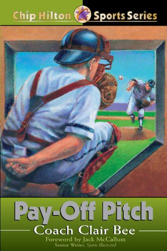Pay-Off Pitch (Chip Hilton Sports Series Book 16) (English Edition) State University-chip