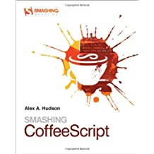 Smashing CoffeeScript (Smashing Magazine Book Series)