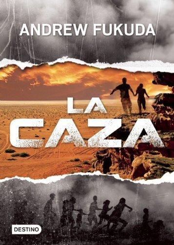 Portada del libro La Caza (Isla del Tiempo) (Spanish Edition) by Andrew Fukuda (2012-10-19)