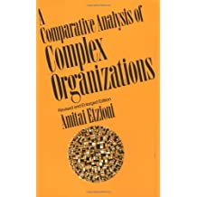 Comparative Analysis of Complex Organizations, Rev. Ed. by Amitai Etzioni (1975-08-01)