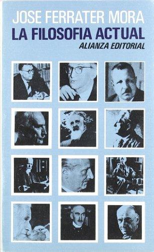 La filosofía actual (El Libro De Bolsillo (Lb)) por José Ferrater Mora