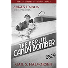The Berlin Candy Bomber (Foreword by Gerald R. Molen) (English Edition)