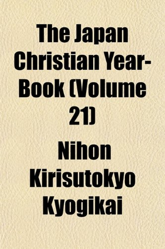 The Japan Christian Year-Book (Volume 21)