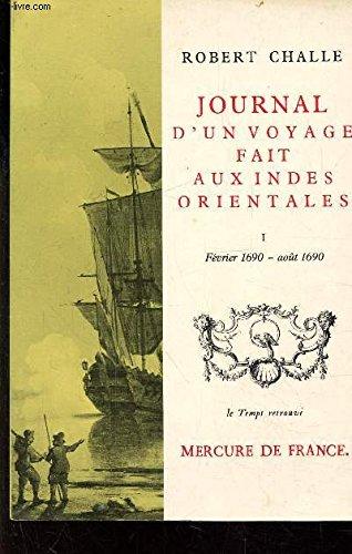 Journal d'un voyage fait aux Indes Orientales (Tome 1-Février 1690 - août 1690): (du 24 février 1690 au 10 août 1691)