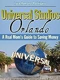 Universal Studios Orlando: A Real Mom's Guide to Saving Money (BSM Book 3) (English Edition)