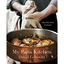 My Paris Kitchen: Recipes and Stories.