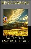 Telecharger Livres Au temps en emporte les ans (PDF,EPUB,MOBI) gratuits en Francaise