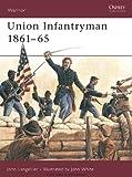 Union Infantryman 1861?65: Weapons, Armour, Tactics (Warrior)