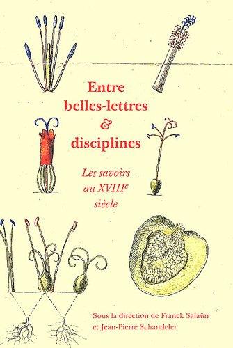 Entre belles-lettres et disciplines : Les savoirs au XVIIIe siècle par Franck Salaün