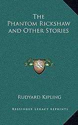 The Phantom Rickshaw and Other Stories by Rudyard Kipling (2010-09-10)