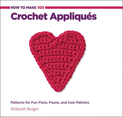How to Make 100 Crochet Appliques - 100 Applique