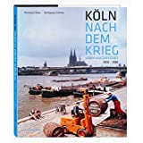 Köln nach dem Krieg: Leben Kultur Stadt. 1950-1990