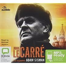 John le Carré: The Biography by Adam Sisman