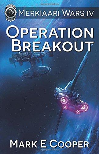 Operation Breakout: Merkiaari Wars: Volume 4