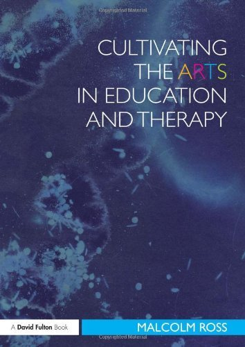 Cultivating the Arts in Education and Therapy (David Fulton Books) by Malcolm Ross (2011-07-24)