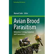 Avian Brood Parasitism: Behaviour, Ecology, Evolution and Coevolution (Fascinating Life Sciences)
