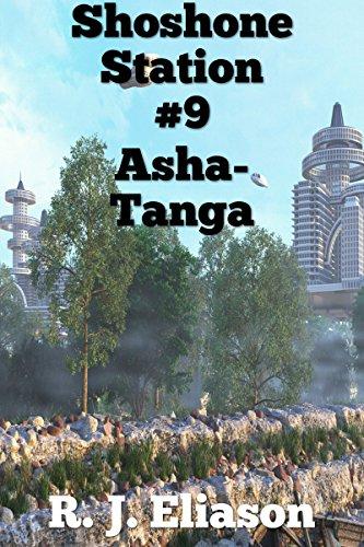 Shoshone Station #9: Asha-Tanga (The Galactic Consortium Book 18) (English Edition)