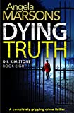Dying Truth: A completely gripping crime thriller (Detective Kim Stone Crime Thriller Series Book 8) only --- on Amazon
