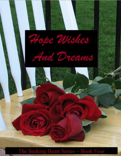 Hope Wishes And Dreams (Seeking Heart Teen Series Book 4) book cover