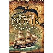 Temeraire (The Temeraire Series, Book 1) (Temeraire 1) by Naomi Novik (2006-01-03)